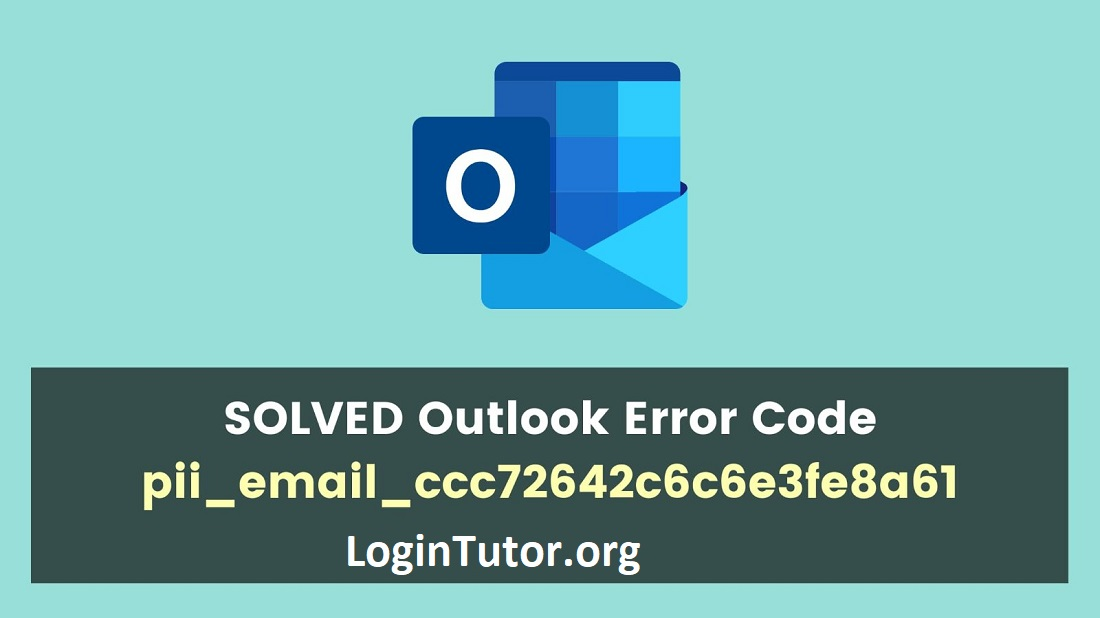 How To Solve Outlook pii_email_ccc72642c6c6e3fe8a61